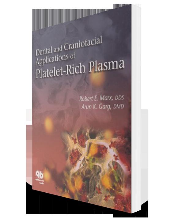 Dental And Craniofacial-Applications Of Platelet-Rich Plasma